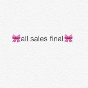 Other - All sales are final
